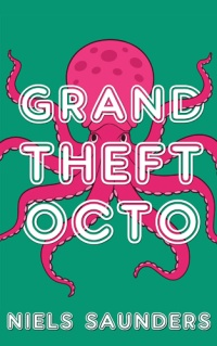 Niels Saunders - Grand Theft Octo